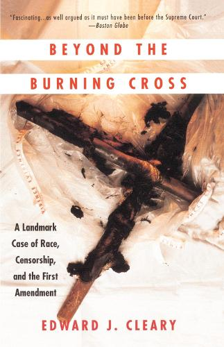 Beyond the Burning Cross: Vintage Books Edition: A Landmark Case of Race, Censorship, and the First Amendment (Paperback)
