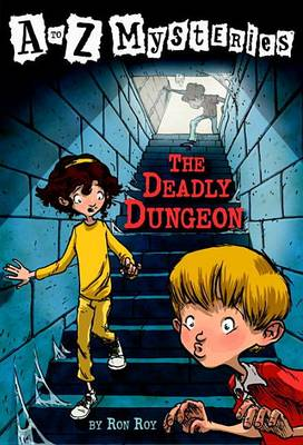 The Deadly Dungeon - A to Z Mysteries (Paperback)