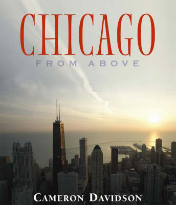 Chicago from Above - USA From Above S. (Hardback)