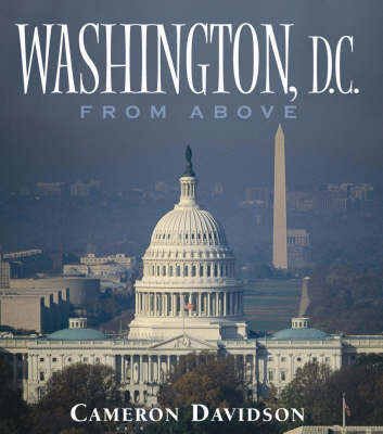 Washington D.C. from Above - USA From Above S. (Hardback)