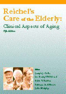 Reichel's Care of the Elderly: Clinical Aspects of Aging (Hardback)