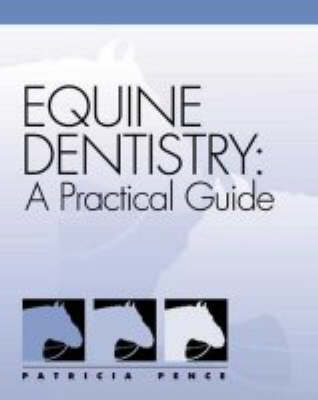 Equine Dentistry: A Practical Guide (Paperback)