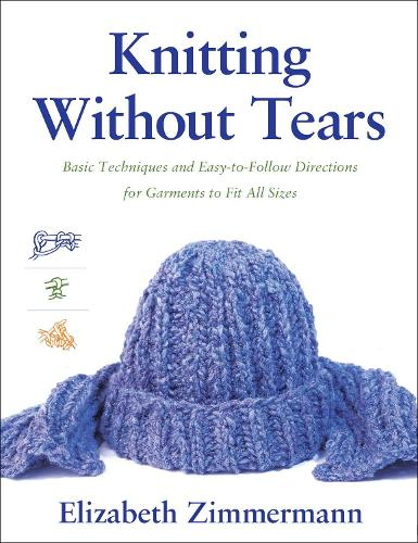 Knitting Without Tears: Basic Techniques and Easy-to-Follow Directions for Garments to Fit All Sizes (Paperback)