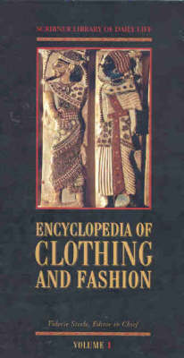 Encyclopedia of Clothing and Fashion: Scribner Library of Daily Life (Hardback)