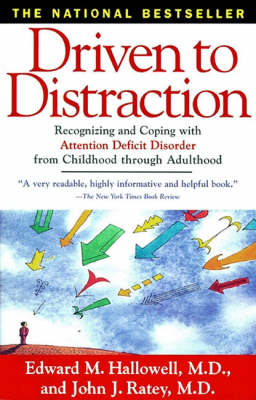 Driven to Distraction: Recognizing and Coping with Attention Deficit Disorder from Childhood Through Adulthood (Paperback)