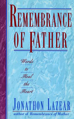 Remembrance of Father: Words to Heal the Heart (Paperback)