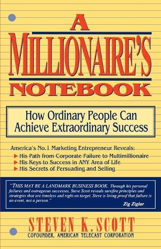 Millionaire's Notebook: How Ordinary People Can Achieve Extraordinary Success (Paperback)