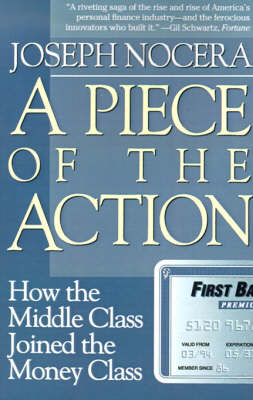 A Piece of the Action: How the Middle Class Joined the Money Class (Paperback)