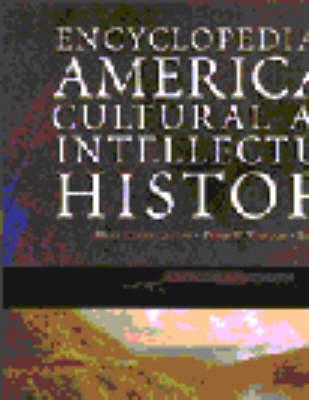 Encyclopedia of American Cultural and Intellectual History (Hardback)