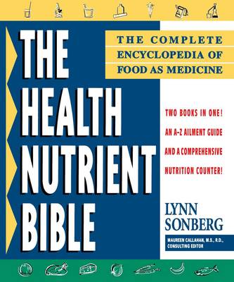 Health Nutrient Bible: The Complete Encyclopedia of Food as Medicine (Paperback)