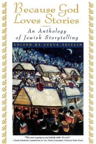 Because God Loves Stories: An Anthology of Jewish Storytelling (Paperback)