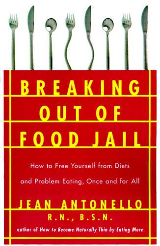 Breaking Out of Food Jail (Paperback)