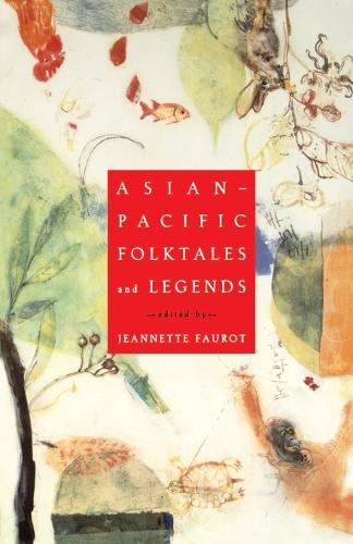 Asian-Pacific Folktales and Legends (Paperback)