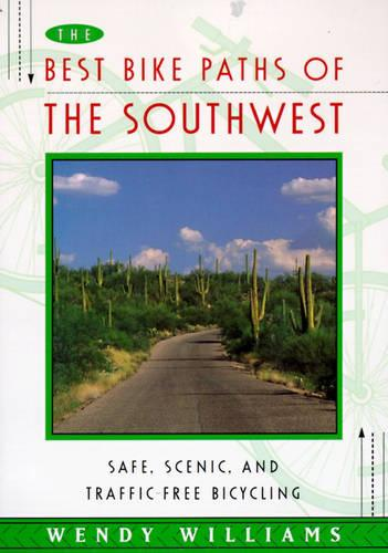 Best Bike Paths of the Southwest: Safe, Scenic and Traffic-Free Bicycling (Paperback)