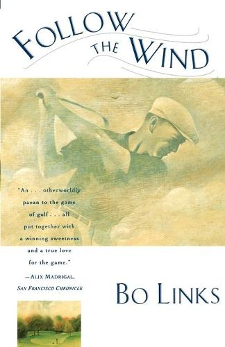 Follow the Wind: Tales from the Caddy Yard (Paperback)