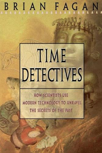 Time Detectives: Archeology - Revealing the Mysteries (Paperback)