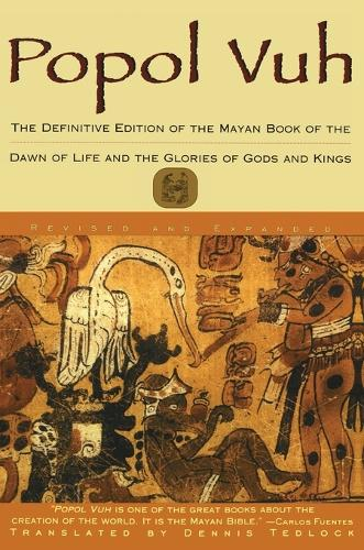 Popol Vuh: The Definitive Edition Of The Mayan Book Of The Dawn Of Life And The Glories Of (Paperback)