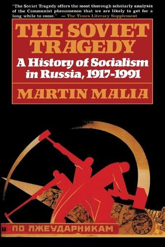 Soviet Tragedy: A History of Socialism in Russia (Paperback)