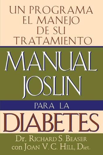 Manual Joslin Para la Diabetes: Un Programa Para el Manejo de Su Tratamiento (Paperback)