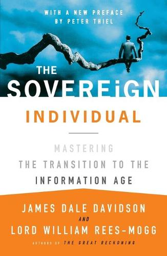 The Sovereign Individual: Mastering the Transition to the Information Age (Paperback)