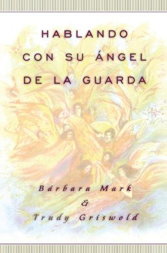 Hablando con su angel (Angelspeak) (Paperback)