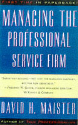 Managing the Professional Service Firm (Paperback)