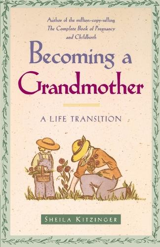 Becoming a Grandmother: A Life Transition (Paperback)