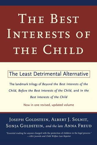 The Best Interests of the Child: The Least Detrimental Alternative (Paperback)