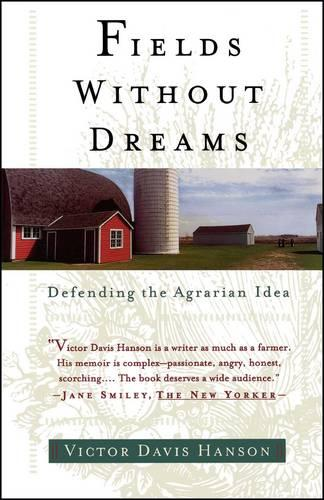 Fields Without Dreams: Defending the Agrarain Ideal (Paperback)