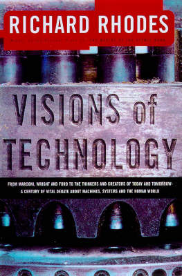 Visions Of Technology: A Century Of Vital Debate About Machines Systems A (Hardback)