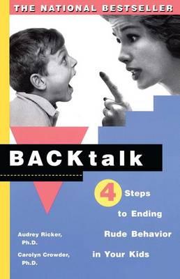 Backtalk: Four Steps to Ending Rude Behavior in Your Kids (Paperback)