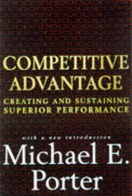 Competitive Advantage: Creating and Sustaining Superior Performance (Hardback)