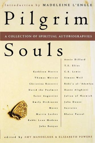 Pilgrim Souls: An Anthology of Spiritual Autobiographies (Paperback)