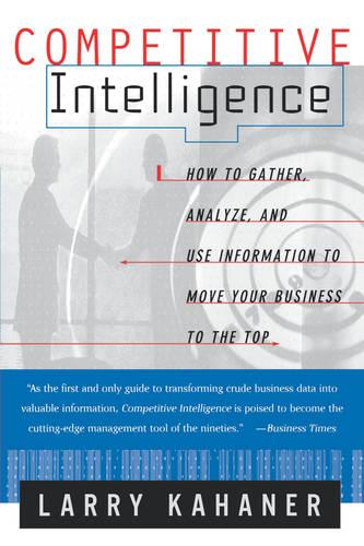 Competitive Intelligence: From Black Ops to Boardrooms (Paperback)