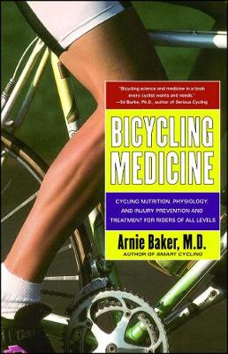 Bicycling Medicine: Cycling Nutrition, Physiology, Injury Prevention and Treatment For Riders of All Levels (Paperback)