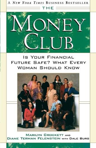 The Money Club: Is Your Financial Future Safe? : What Every Woman Should Know (Paperback)