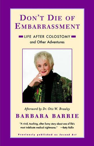 Don't Die Of Embarrassment: Life After Colostomy and Other Adventures (Paperback)