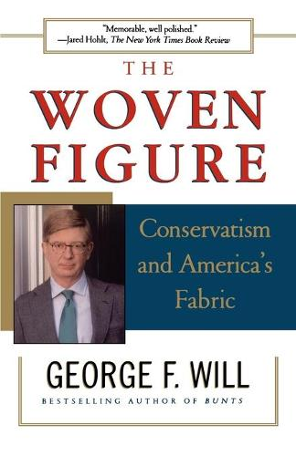 The Woven Figure: Conservatism and America's Fabric (Paperback)