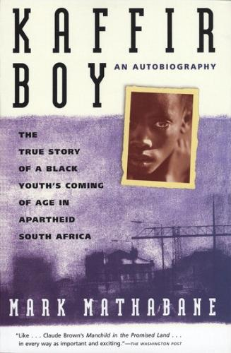 Kaffir Boy: The True Story of a Black Youth's Coming of Age in Apartheid South Africa (Paperback)
