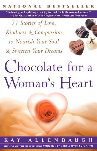 Chocolate for a Woman's Heart: 77 Stories to Feed Your Spirit and Warm Your Heart (Paperback)