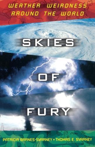 Skies of Fury: Weather Weirdness around the World (Paperback)