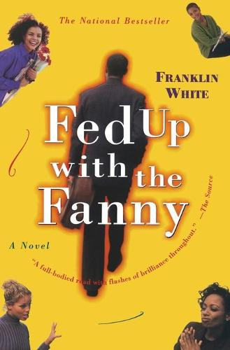 Fed Up with the Fanny: A Novel (Paperback)