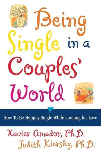 Being Single in a Couple's World: How to Be Happily Single While Looking for Love (Paperback)