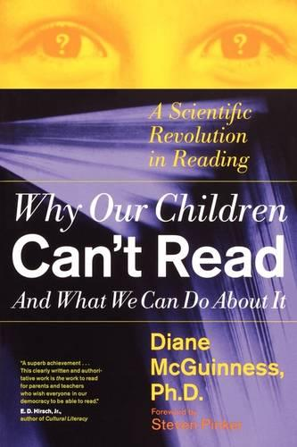 The Why Our Children Can't Read, and What We Can Do about it: A Scientific Revolution in Reading (Paperback)