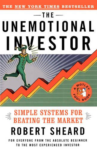 The Unemotional Investor: Simple Systems For Beating the Market (Paperback)