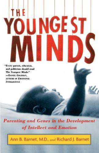 The Youngest Minds: Parenting and Genes in the Development of Intellect and Emotion (Paperback)