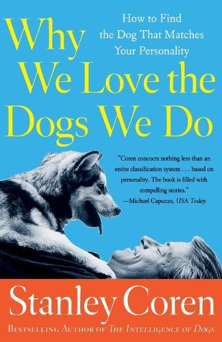 Why We Love the Dogs We Do (Paperback)
