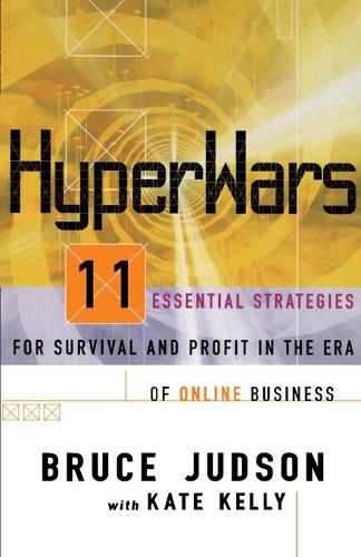Hyperwars: Eleven Essential Strategies for Survival and Profit in the Era of Online Business (Paperback)