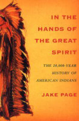 In the Hands of the Great Spirit: The 20,000-Year History of American Indians (Paperback)