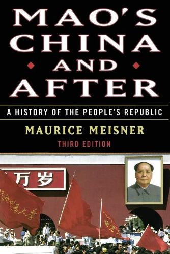 Mao's China and After: A History of the People's Republic, Third Edition (Hardback)